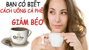 ban-co-biet-cach-uong-coffe-xanh-giam-beo